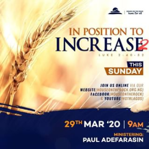 In Position To Increase Pt2 – Pst Paul Adefarasin 29 March 2020