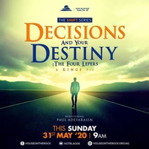 Decisions And Your Destiny: The Four Lepers – Pst Paul Adefarasin 31th May 2020