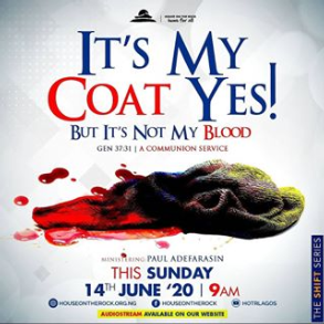 It's My Coat Yes! But It's Not My Blood – Pst Paul Adefarasin 14th June 2020
