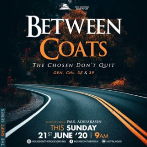 Don't Get Stuck Between Coats – Pst Paul Adefarasin 21st June 2020