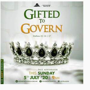 Gifted to Govern – Pst Paul Adefarasin 5th July 2020