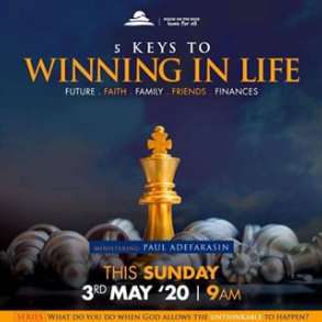 5 Keys To Winning In Life – Pst Paul Adefarasin 3rd May 2020