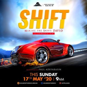 Make The Shift: David – Pst Paul Adefarasin 17th May 2020