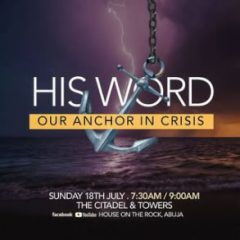 His Word – Your Anchor in Crisis (PT3) – Alpha Service – 18th July 2021