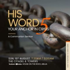 His Word – Your Anchor in Crisis (PT5) – Rainbow Service – 1sth Aug 2021