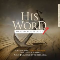 His Word – Your Anchor in Crisis (PT7) – Alpha Service – 15th Aug 2021