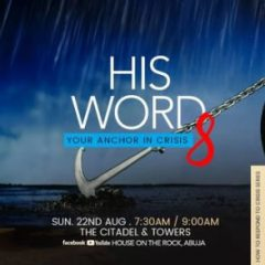 His Word – Your Anchor in Crisis (PT8) – Rainbow Service – 22nd Aug 2021